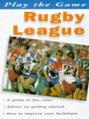 Rugby League (Play the Game S.) por John Huxley