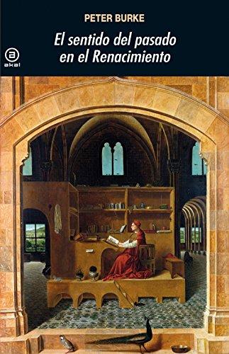El sentido del pasado en el Renacimiento (Universitaria)