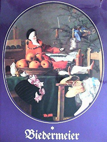 Biedermeier.  Das Bild vom Biedermeier. Zeit und Kultur des Biedermeier. Kunst und Kunstleben des...