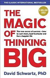 The Magic of Thinking Big by David J Schwartz (2016-02-04)