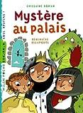 Mystère au palais / Ghislaine Roman | ROMAN, Ghislaine. Auteur