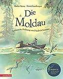 Die Moldau mit CD: Eine Geschichte zur Musik von Friedrich