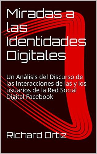 Miradas a las Identidades Digitales: Un Análisis del Discurso de las Interacciones de las y