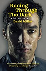 Racing Through the Dark: The Fall and Rise of David Millar (English Edition)