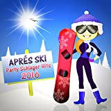 Après Ski Schlager Party Hits 2016