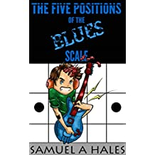 The Five Positions of the Blues Scale (English Edition)