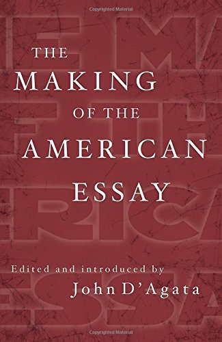 The Making of the American Essay (New History of the Essay)