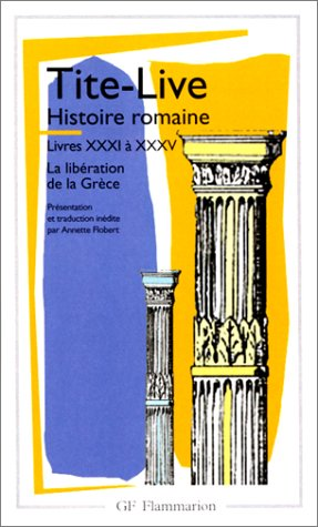 HISTOIRE ROMAINE. Livres XXXI à XXXV, La libération de la Grèce