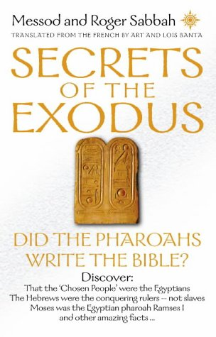 Secrets of the Exodus: Did the Pharaohs Write the Bible? por Messod Sabbah