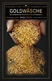 Goldwäsche: Die schmutzigen Geheimnisse des Goldhandels - Mark Pieth