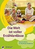 Die Welt ist voller Erzählanlässe: Sprache fördern im Kita-Kinder-Erzählkreis