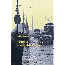 Istambul. As lembranzas e a cidade (Biblioteca Compostela de Narrativa Europea)