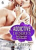 Addictive Desires – 6: Das geheimnis des Milliardärs (German Edition)