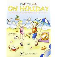 English lab... on holiday. Continuiamo a imparare l'inglese anche in vacanza. Con CD Audio. Per la Scuola elementare: 2