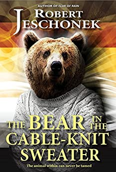The Bear in the Cable-Knit Sweater (English Edition) par [Jeschonek, Robert]