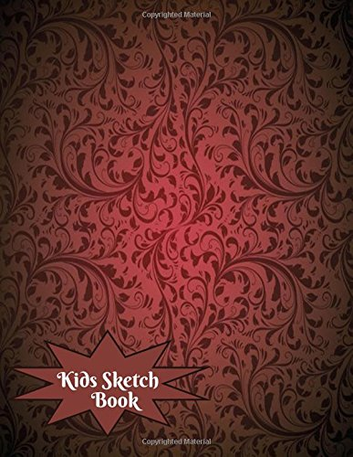 Kids Sketch Book: Childrens Extra Large Blank Notebook Journal For Doodling Drawing Sketching Scribbling Writing and More (Kids Sketchbook Collections, Band 98) (Kit Supply Art Ultimate)