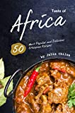 Taste of Africa: 50 Most Popular and Delicious Ethiopian Recipes (English Edition)