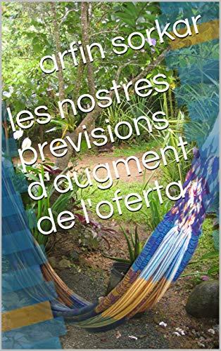 les nostres previsions daugment de loferta (Catalan Edition ...