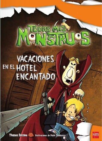 Vacaciones en el hotel encantado (Todos mis monstruos, Band 3)