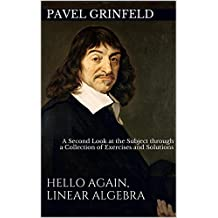 Hello Again, Linear Algebra: A Second Look at the Subject through a Collection of Exercises and Solutions (English Edition)