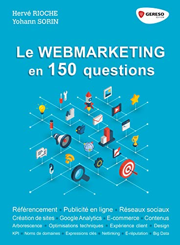 Le webmarketing en 150 questions par  Yohann Sorin, Hervé Rioche