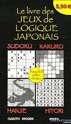 Le livre des jeux de logique japonais : Sudoku, Kakuro, Hanjie, Hitori