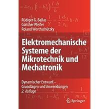 Elektromechanische Systeme der Mikrotechnik und Mechatronik: Dynamischer Entwurf - Grundlagen und Anwendungen (German Edition)