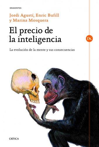 El precio de la inteligencia: La evolución de la mente humana y sus consecuencias (Drakontos)