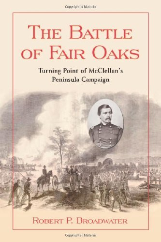 The Battle of Fair Oaks: Turning Point of McClellan's Peninsula Campaign (English Edition)