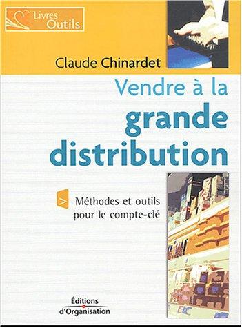 Vendre à la grande distribution par Claude Chinardet