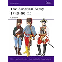 The Austrian Army 1740-80 (1): Cavalry: Cavalry Vol 1 (Men-at-Arms)