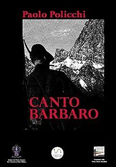 Canto Barbaro di [Policchi, Paolo]