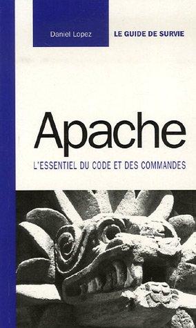 Apache : L'essentiel du code et des commandes par Daniel Lopez