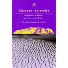 Uncanny Australia: Sacredness and Identity in a Postcolonial Nation