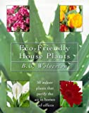 Eco-friendly Houseplants: 50 Indoor Plants That Purify the Air