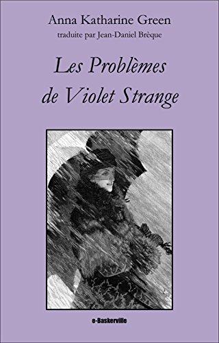 Les Problèmes de Violet Strange par Anna Katharine Green
