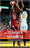 Summer Madness: Inside The Wild, Wacky World of the WNBA