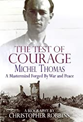 A Test of Courage: Michel Thomas - A Mastermind Forged by War and Peace