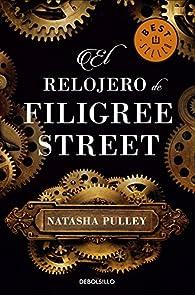 El relojero de Filigree Street par Natasha Pulley
