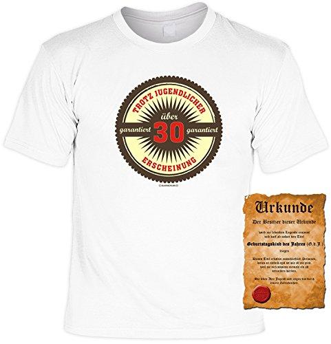 Witziges Geburtstags-Spaß-Shirt + gratis Fun-Urkunde: garantiert über 30 Weiß