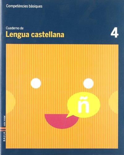 Cuaderno Lengua Castellana 4 C.Bas. (Projecte Competències Bàsiques)
