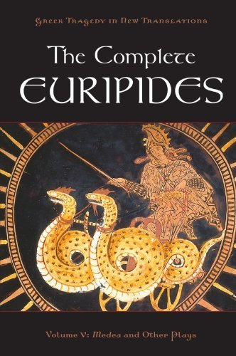 The Complete Euripides: Volume V: Medea and Other Plays (Greek Tragedy in New Translations) by Euripides (2011-01-04)