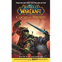 World of Warcraft: Cycle of Hatred: World of Warcraft Series Book 1