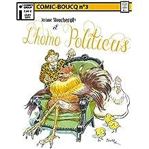 Comic Boucq T3 : Jérôme Moucherot et l'Homo Politicus (French Edition)