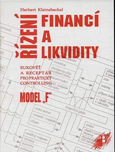Řízení financí a likvidity: Rukověť a receptář pro praktický controlling model F (1998)
