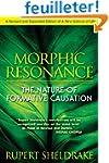 Morphic Resonance: The Nature of Form...