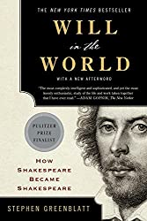 Will in the World: How Shakespeare Became Shakespeare (Anniversary Edition) by Stephen Greenblatt Ph.D. (2016-04-04)