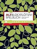 Altblockflöten-Spielbuch: für ältere Kinder, Jugendliche und Erwachsene. 1-3 Alt-Blockflöten, Klavier ad lib.. Spielbuch.