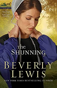 The Shunning (Heritage of Lancaster County Book #1) von [Lewis, Beverly]