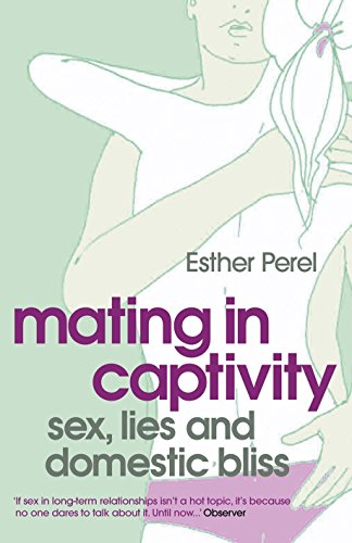 Mating In Captivity Unlocking Erotic Intelligence Esther Perel On Amazon Com FREE Shipping Qualifying Offers A New York City Therapist Examines The